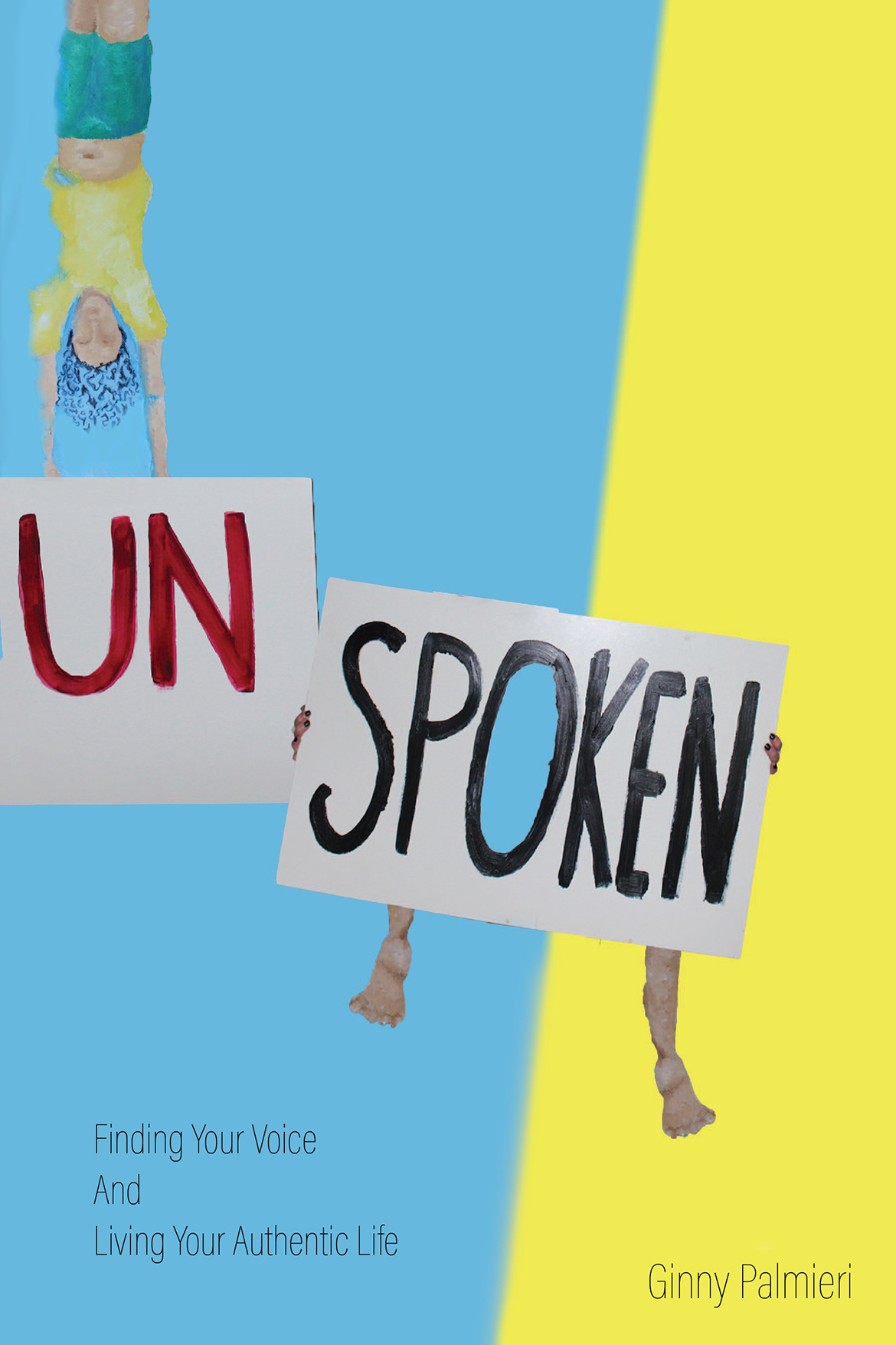 Unspoken: Finding Your Voice and Living Your Authentic Self by Ginny Palmieri